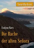 Evelyne Kern: Die Rache der alten Señora