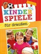 Dr. Anne Scheller: Kinderspiele für draußen ★★★★