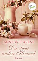 Annegrit Arens: Der etwas andere Himmel ★★★★