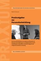 Martin Tschumi: Praxisratgeber zur Personalentwicklung