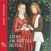 Liebe im Mittelalter (Ungekürzt)