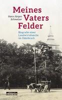 Hans-Jürgen Schmelzer: Meines Vaters Felder ★★★★