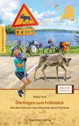 Ohrfeigen zum Frühstück - Mit dem Fahrrad 1.600 Kilometer durch Finnland