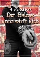 Greta Garbory: Der Sklave unterwirft sich ★★★