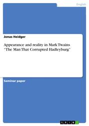 """Appearance and reality in Mark Twains """"The Man That Corrupted Hadleyburg"""""""