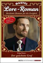 Lore-Roman 70 - Liebesroman - Der geächtete Graf, Teil 1