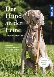 Der Hund an der Leine - Kommunikationshilfe und Signalübermittlung