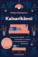 Miska Rantanen: Kalsarikänni ★★★