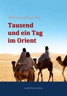 Friedrich von Bodenstedt: Tausend und ein Tag im Orient