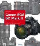 Christian Haasz: Kamerabuch Canon EOS 6D Mark II ★★★★