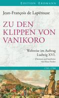 Jean-Francois de Lapérouse: Zu den Klippen von Vanikoro