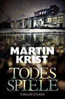 Martin Krist: Todesspiele ★★★★★