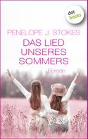 Penelope Stokes: Das Lied unseres Sommers: Eine berührende Frauen-Saga ★★★★★
