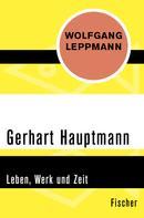 Wolfgang Leppmann: Gerhart Hauptmann