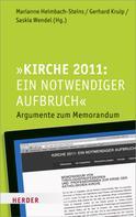 Marianne Heimbach-Steins: Kirche 2011: Ein notwendiger Aufbruch
