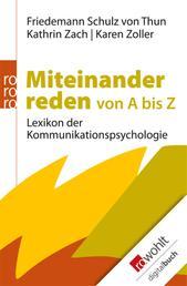 Miteinander reden von A bis Z - Lexikon der Kommunikationspsychologie