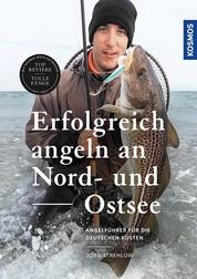 Erfolgreich angeln an Nord- und Ostsee - Brandungsangeln - Kutterfischen - Watangeln