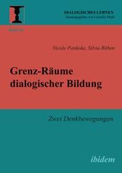 Grenz-Räume dialogischer Bildung - Zwei Denkbewegungen