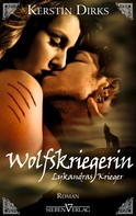 Kerstin Dirks: Lykandras Krieger 3 - Wolfskriegerin ★★★★