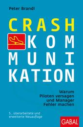 Crash-Kommunikation - Warum Piloten versagen und Manager Fehler machen
