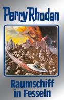 Clark Darlton: Perry Rhodan 82: Raumschiff in Fesseln (Silberband) ★★★★