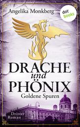 DRACHE UND PHÖNIX - Band 3: Goldene Spuren