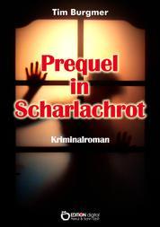 Prequel in Scharlachrot - Kriminalroman