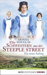 Die Schwestern aus der Steeple Street - Ein neuer Anfang. Roman