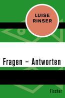 Luise Rinser: Fragen – Antworten