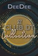Dee Dee: The Club DT Collection