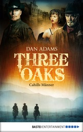 Three Oaks - Folge 6 - Cahills Männer