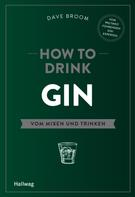 Dave Broom: How to Drink Gin
