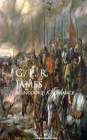 G. P. R. James: Agincourt: A Romance