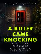 S.B. Caves: A Killer Came Knocking ★★★★