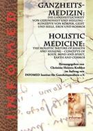 Christine Herrera Krebber: Ganzheitsmedizin: Die Ganzheitlichkeit von Gesundheit und Heilung – Konzepte von Körper, Geist und Seele, Erde und Kosmos