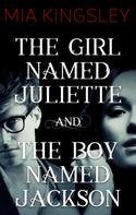 Mia Kingsley: The Girl Named Juliette / The Boy Named Jackson ★★★★★
