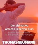 Thomas Neumann: Der ultimative Amazon Experten-Kurs