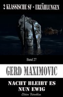 Gerd Maximovic: Nacht bleib es nun ewig