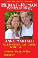 Anna Martach: Heimat-Roman Doppelband #3