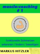 Markus Hitzler: muscle:coaching #1