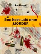 Jan Flieger: Eine Stadt sucht einen Mörder ★★★★★