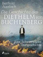 Die Geschichte des Diethelm von Buchenberg. Eine Schwarzwälder Dorfgeschichte