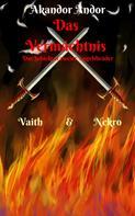 Akandor Andor: Das Vermächtnis - Vaith & Nekro