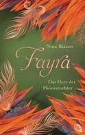Nina Blazon: FAYRA - Das Herz der Phönixtochter ★★★★★