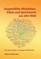 Nadine Grubenmann: Ausgewählte Weisheiten, Zitate und Sprichworte aus aller Welt ★★★★
