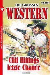 Die großen Western 255 - Cliff Hittings letzte Chance
