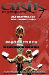 Arik der Schwertkämpfer 7: Jagd nach den Sternensteinen - Cassiopeiapress Fantasy Serie/ Edition Bärenklau
