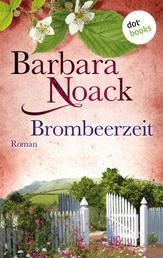 Brombeerzeit - Roman