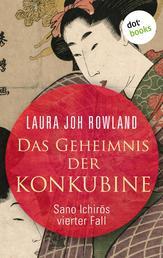 Das Geheimnis der Konkubine: Sano Ichirōs vierter Fall - Historischer Kriminalroman
