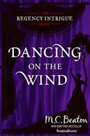 M.C. Beaton: Dancing on the Wind ★★★